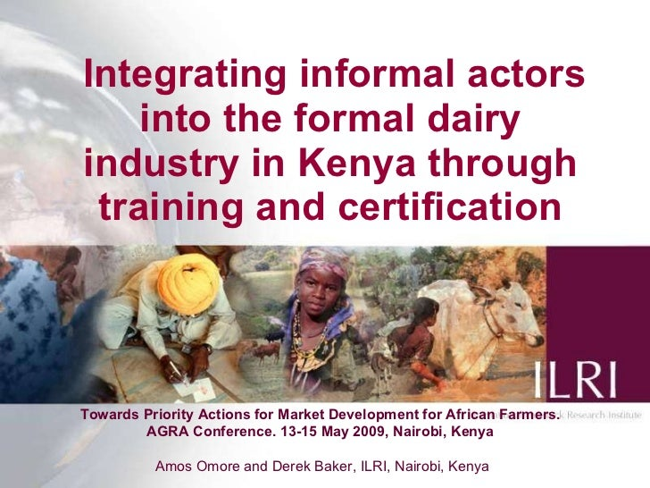 Integrating informal actors into the formal dairy industry in Kenya through training and certification Towards Priority ...