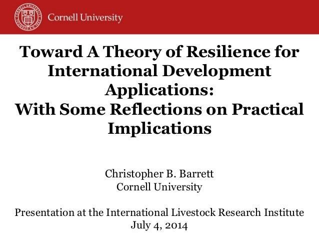 Christopher B. Barrett Cornell University Presentation at the International Livestock Research Institute July 4, 2014  Tow...