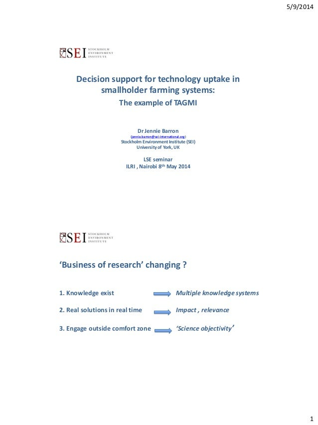 5/9/2014  1  Decision support for technology uptake in  smallholder farming systems:  The example of TAGMI  Dr Jennie Barr...