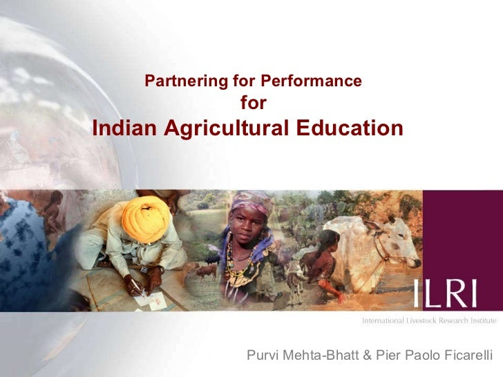 Partnering for Performance for Indian Agricultural Education  Purvi Mehta-Bhatt & Pier Paolo Ficarelli
