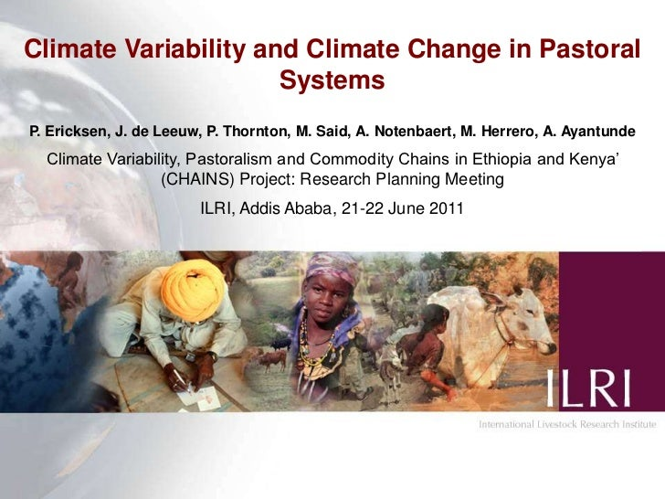 Climate Variability and Climate Change in Pastoral Systems<br />P. Ericksen, J. de Leeuw, P. Thornton, M. Said, A. Notenba...