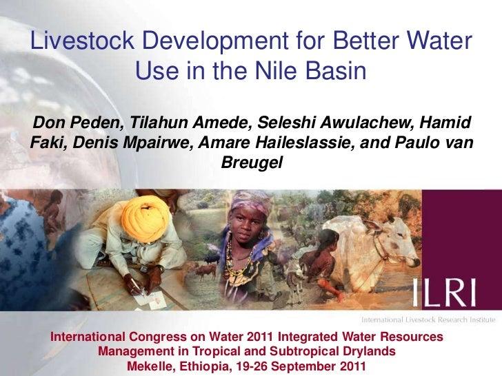 Livestock Development for Better Water Use in the Nile Basin<br />Don Peden, Tilahun Amede, Seleshi Awulachew, Hamid Faki,...