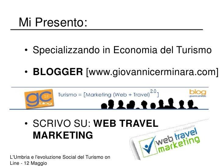 Mi Presento:<br /><ul><li>Specializzando in Economia del Turismo