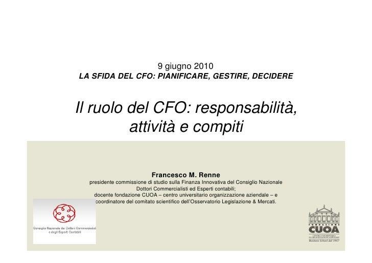 9 giugno 2010 LA SFIDA DEL CFO: PIANIFICARE, GESTIRE, DECIDERE    Il ruolo del CFO: responsabilità,          attività e co...
