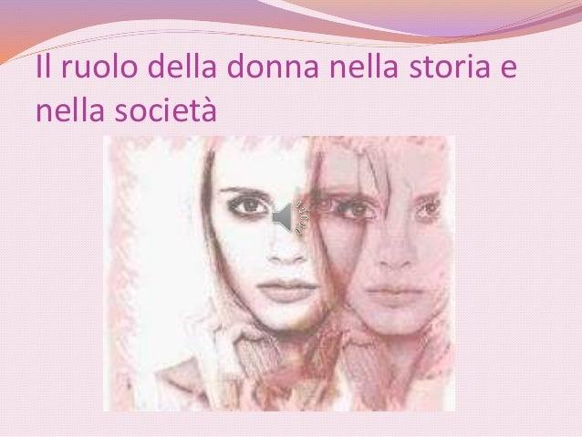 Il ruolo della donna nella storia e nella società