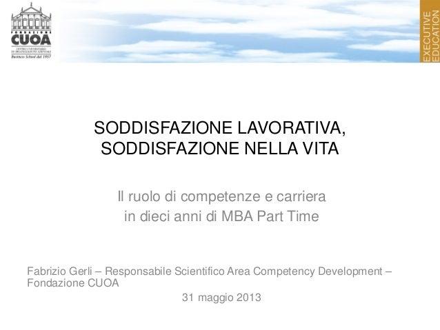 SODDISFAZIONE LAVORATIVA,SODDISFAZIONE NELLA VITAIl ruolo di competenze e carrierain dieci anni di MBA Part TimeFabrizio G...