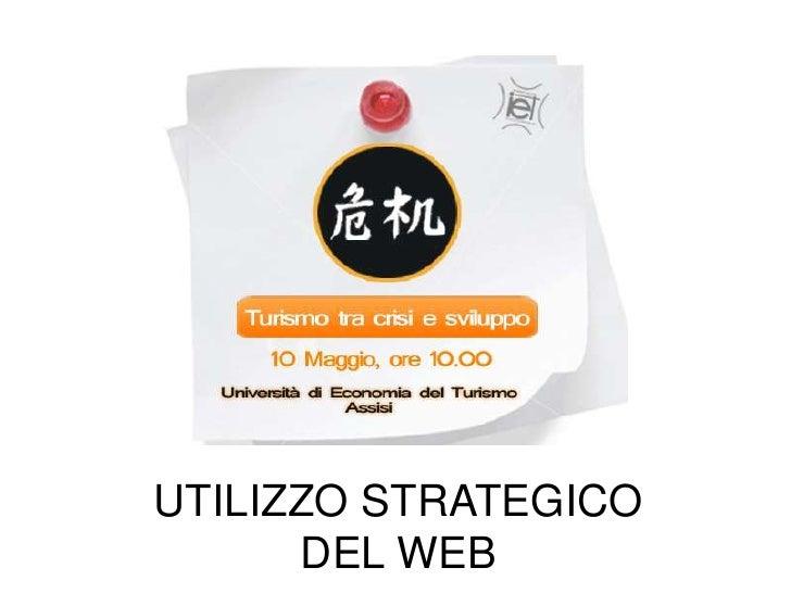 UTILIZZO STRATEGICO DEL WEB<br />