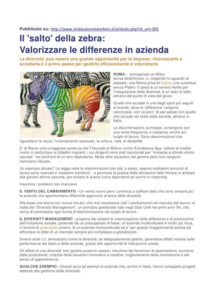 Pubblicato su: http://www.sindacatonetworkers.it/articolo.php?id_art=305Il salto della zebra:Valorizzare le differenze in ...