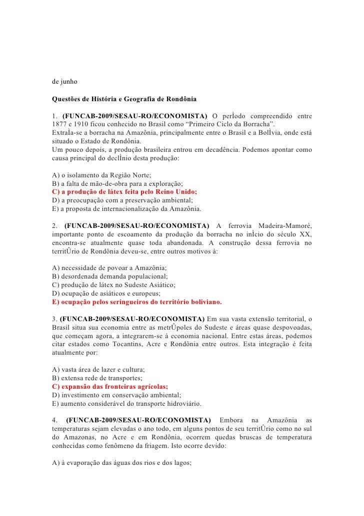 de junho  Questões de História e Geografia de Rondônia  1. (FUNCAB-2009/SESAU-RO/ECONOMISTA) O período compreendido entre ...