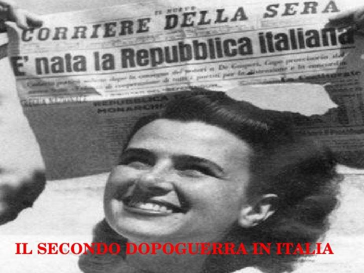 IL SECONDO DOPOGUERRA IN ITALIA