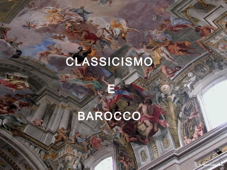 CLASSICISMO     E BAROCCO