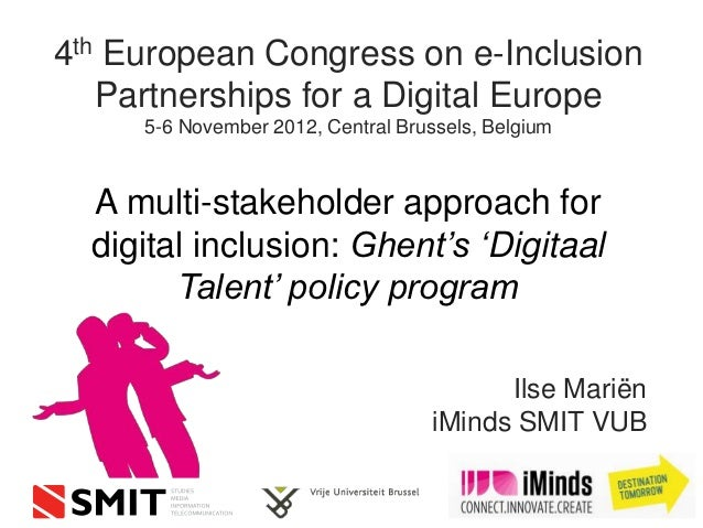 4th European Congress on e-Inclusion   Partnerships for a Digital Europe     5-6 November 2012, Central Brussels, Belgium ...