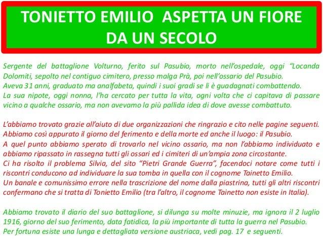 TONIETTO EMILIO ASPETTA UN FIORE DA UN SECOLO Sergente del battaglione Volturno, ferito sul Pasubio, morto nell'ospedale, ...