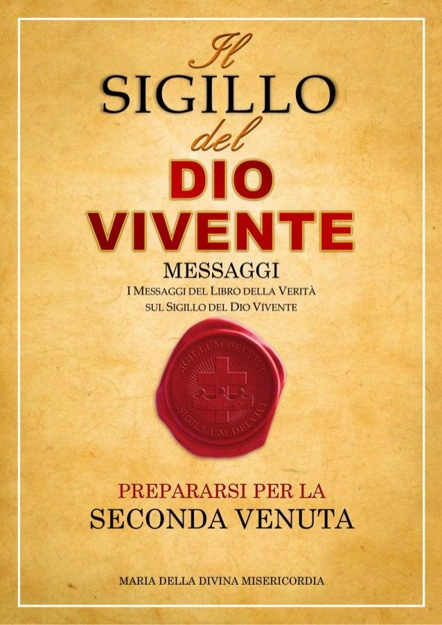 """Gesù all'Umanità, Gruppo di Preghiera (Italia) http://messaggidivinamisericordia.blogspot.it/ 2 """"Il Mio dono del Sigillo d..."""