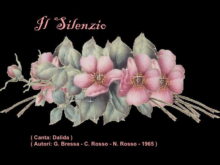 Il  Silenzio   ( Canta:Dalida ) ( Autori:G. Bressa - C. Rosso - N. Rosso - 1965 )