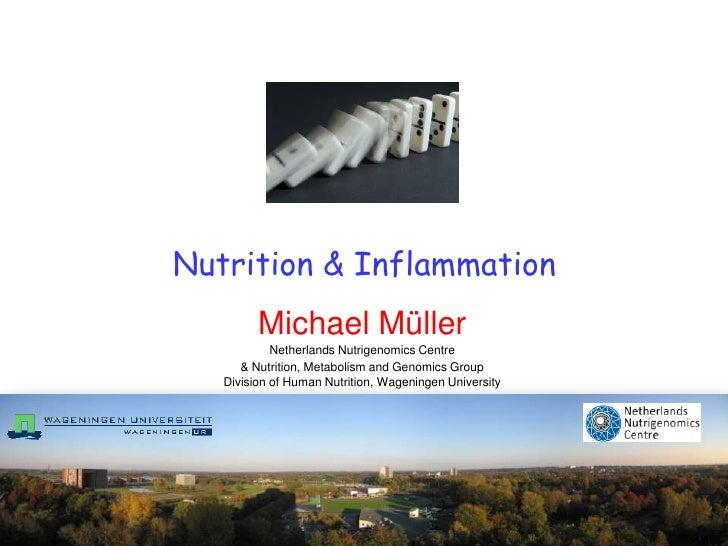 Nutrition & Inflammation         Michael Müller            Netherlands Nutrigenomics Centre      & Nutrition, Metabolism a...