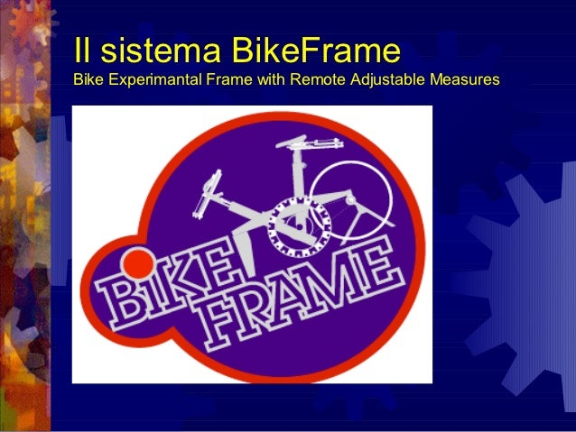 Il sistema BikeFrameBike Experimantal Frame with Remote Adjustable Measures