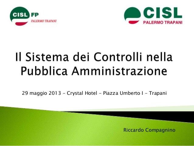 Riccardo Compagnino 29 maggio 2013 - Crystal Hotel - Piazza Umberto I - Trapani