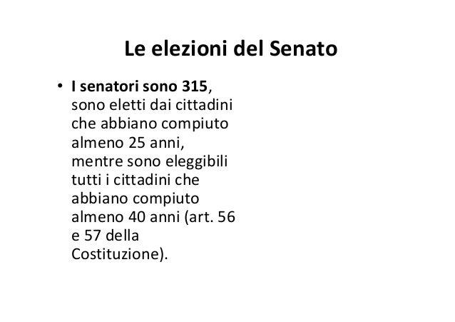 • I senatori si eleggono a livello regionale. • Anche il voto dei senatori è proporzionale.