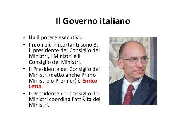 • La sede del Governo è a Roma, a Palazzo Chigi.