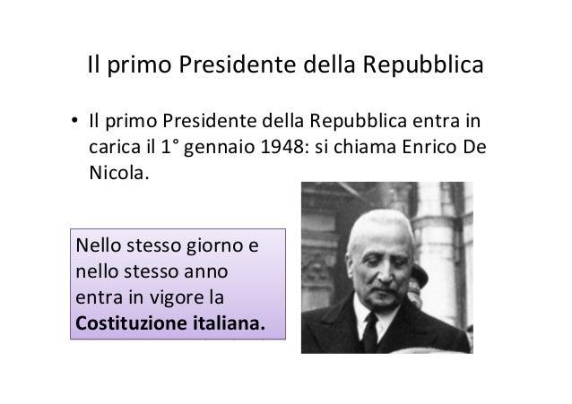Articolo 1: •L'Italia è una Repubblica democratica, fondata sul lavoro.