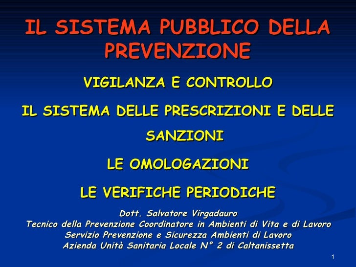 IL SISTEMA PUBBLICO DELLA PREVENZIONE <ul><li>VIGILANZA E CONTROLLO </li></ul><ul><li>IL SISTEMA DELLE PRESCRIZIONI E DELL...