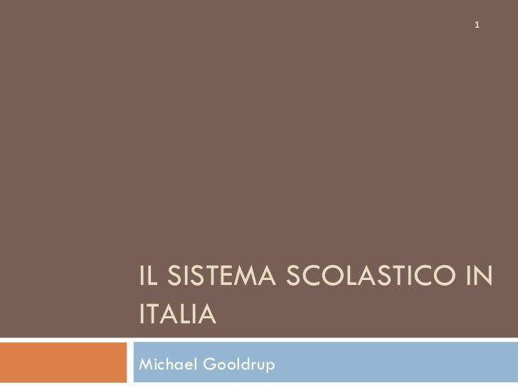 IL SISTEMA SCOLASTICO IN ITALIA Michael Gooldrup