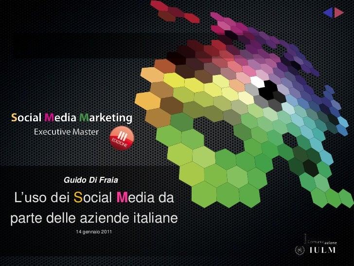 Guido Di FraiaL'uso dei Social Media daparte delle aziende italiane           14 gennaio 2011