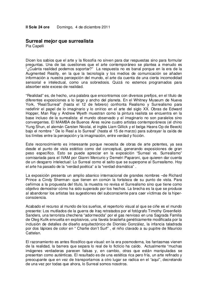 Il Sole 24 ore    Domingo, 4 de diciembre 2011Surreal mejor que surrealistaPia CapelliDicen los sabios que el arte y la fi...