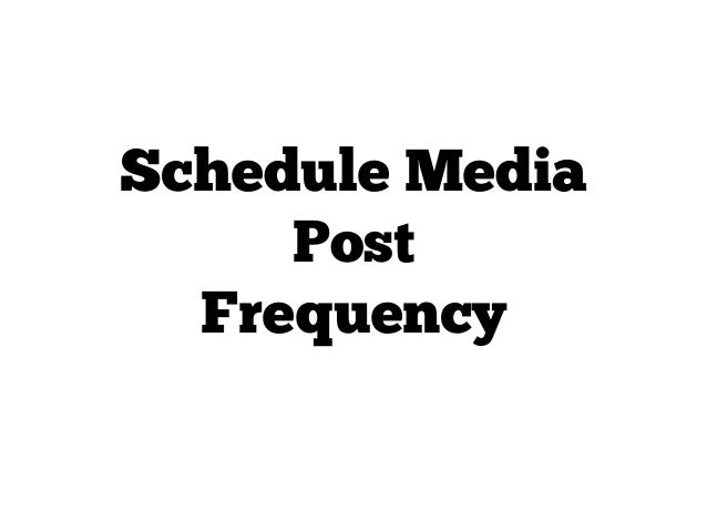 Schedule Media Post Frequency