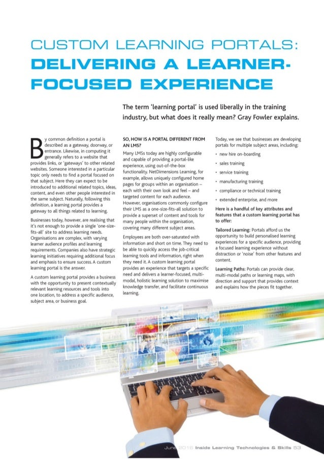 CUSTOM LEARNING PORTALS: DELIVERING A LEARNER-FOCUSED EXPERIENCE Case Example: New Hire On-boarding Portal By way of examp...