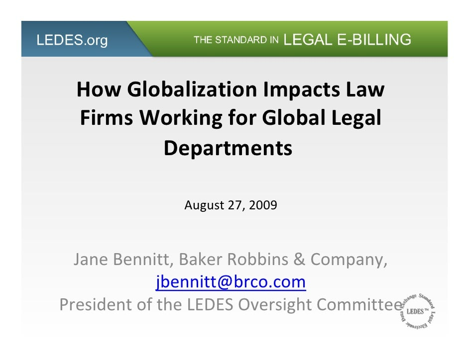 How Globalization Impacts Law    Firms Working for Global Legal           Departments                 August 27, 2009     ...