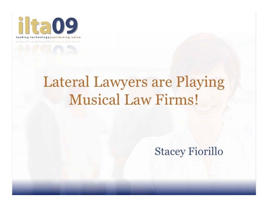 Lateral Lawyers are Playing     Musical Law Firms!                   Stacey Fiorillo
