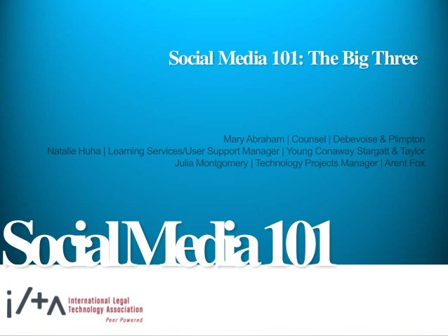 Social Media 101:The BigThree SocialMedia101