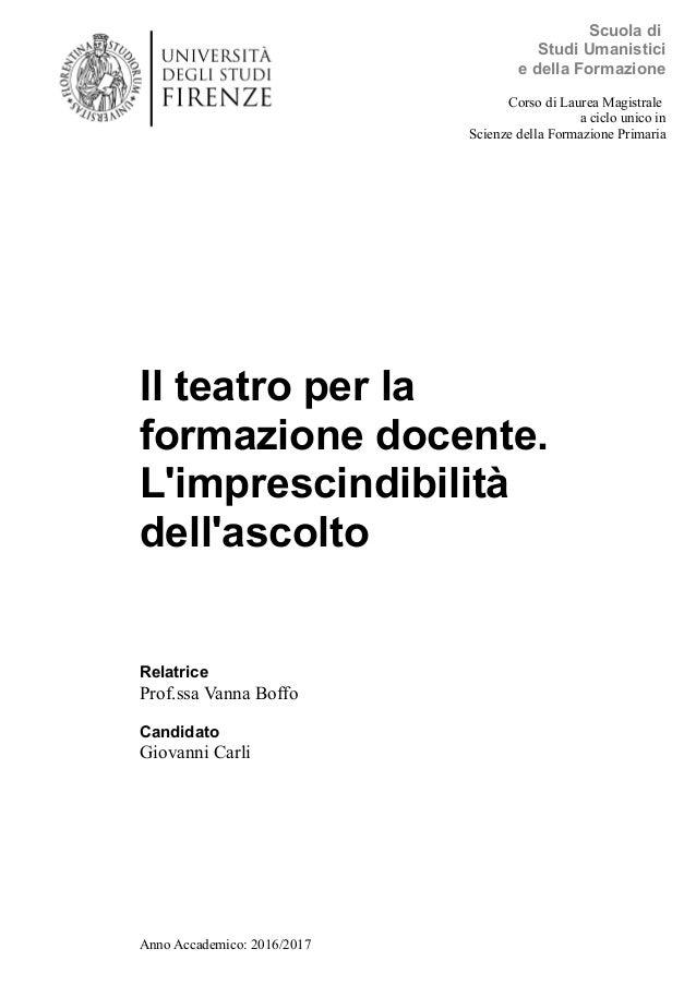 Il teatro per la formazione docente. L'imprescindibilità dell'ascolto Relatrice Prof.ssa Vanna Boffo Candidato Giovanni Ca...