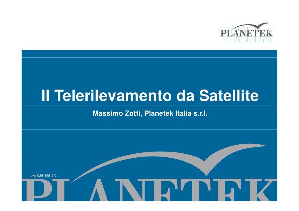Il Telerilevamento da Satellite                  Massimo Zotti, Planetek Italia s.r.l.     p pkm026-355-2.0