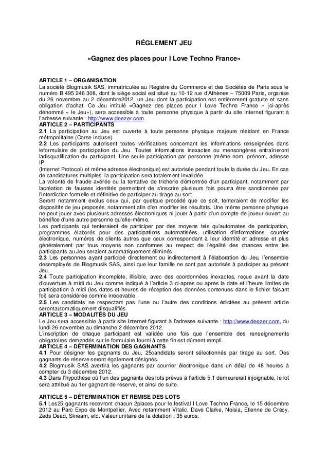 RÉGLEMENT JEU                    «Gagnez des places pour I Love Techno France»ARTICLE 1 – ORGANISATIONLa société Blogmusik...