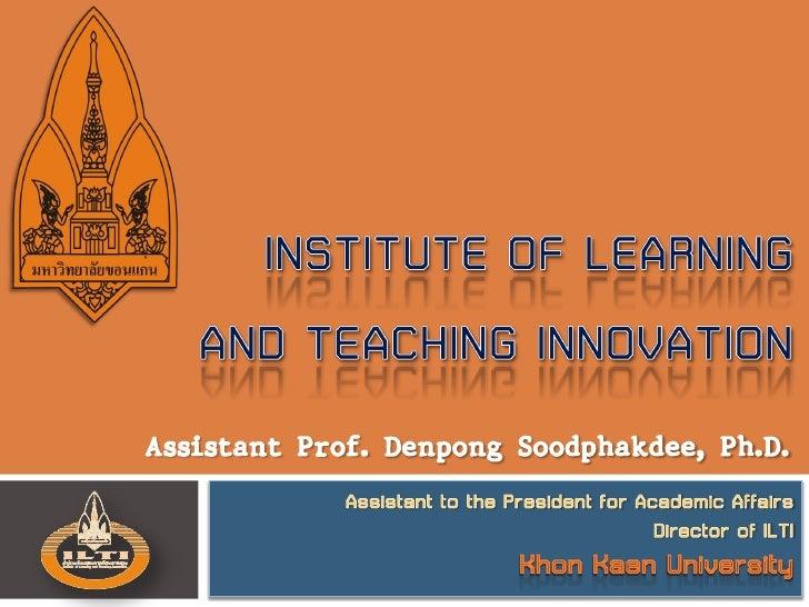 Fl. 6-7 IT Building Khon Kaen University Khon Kaen 40002 Thailand Tel./Fax. +66-43-202899 E-Mail: ilti@kku.ac.th http://il...