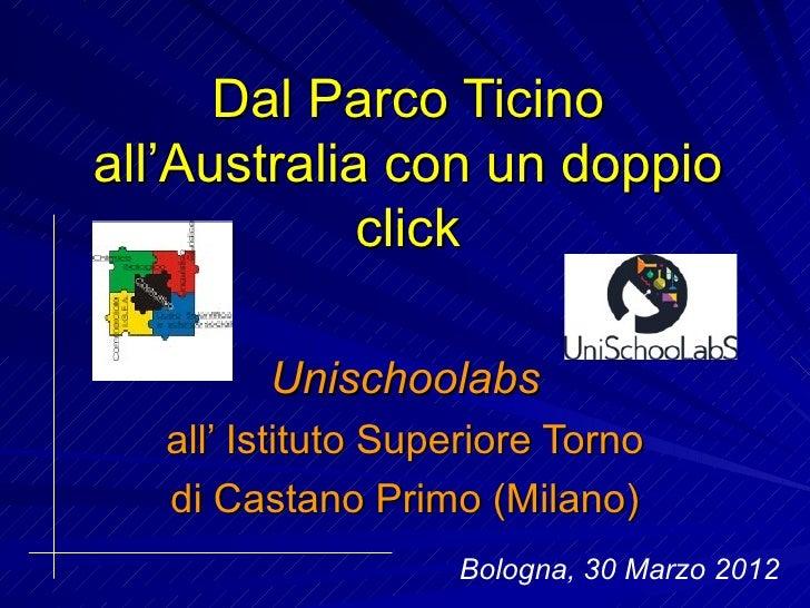 Dal Parco Ticinoall'Australia con un doppio             click         Unischoolabs   all' Istituto Superiore Torno   di Ca...