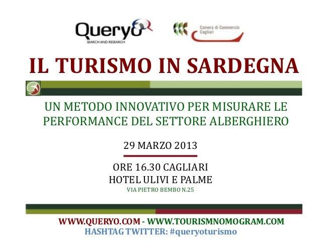 IL TURISMO IN SARDEGNA UN METODO INNOVATIVO PER MISURARE LE PERFORMANCE DEL SETTORE ALBERGHIERO              29 MARZO 2013...