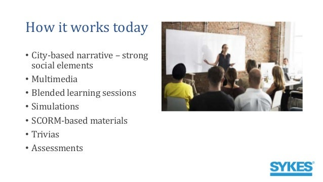 How it works today • City-based narrative – strong social elements • Multimedia • Blended learning sessions • Simulations ...