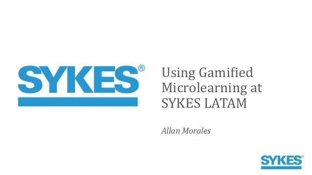 Using Gamified Microlearning at SYKES LATAM Allan Morales