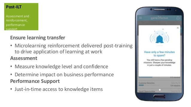 Ensure learning transfer • Microlearning reinforcement delivered post-training to drive application of learning at work As...