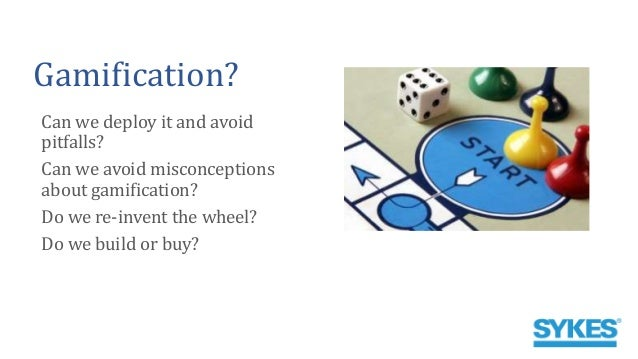 Gamification? Can we deploy it and avoid pitfalls? Can we avoid misconceptions about gamification? Do we re-invent the whe...