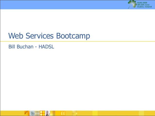 Web Services BootcampBill Buchan - HADSL