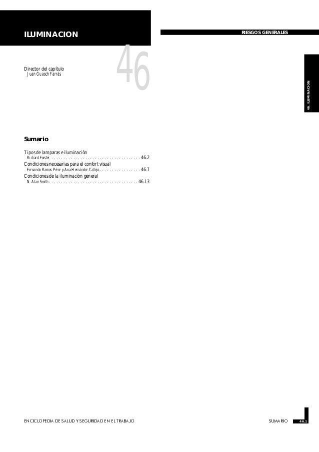 ENCICLOPEDIA DE SALUD Y SEGURIDAD EN EL TRABAJO 46.1 SUMARIO 46.1 46.ILUMINACION ILUMINACION RIESGOS GENERALES Director de...