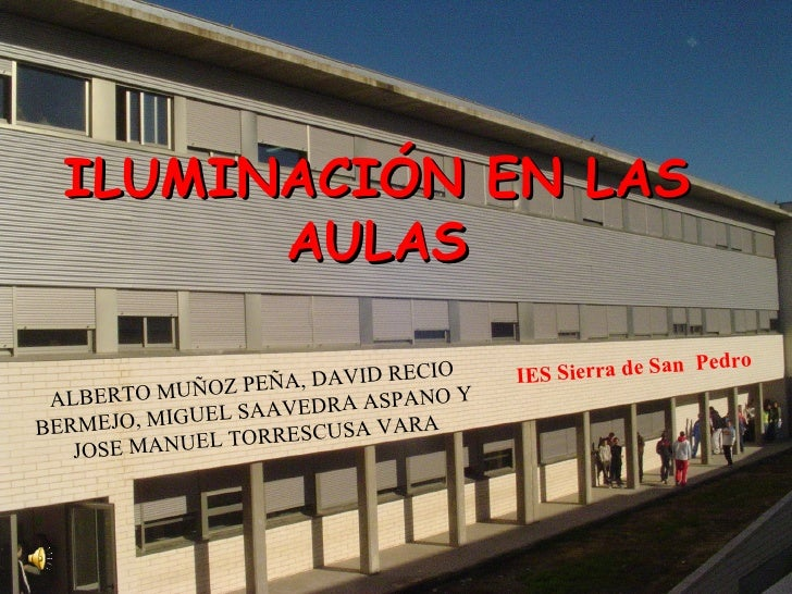 ILUMINACIÓN EN LAS         AULAS                                                                  n   P e dr o            ...