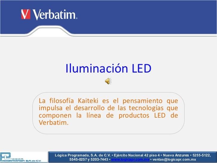 Iluminación LEDLa filosofía Kaiteki es el pensamiento queimpulsa el desarrollo de las tecnologías quecomponen la línea de ...