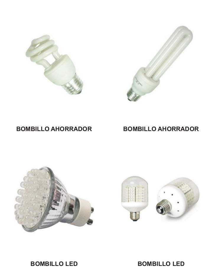 BOMBILLO AHORRADOR   BOMBILLO AHORRADOR   BOMBILLO LED         BOMBILLO LED