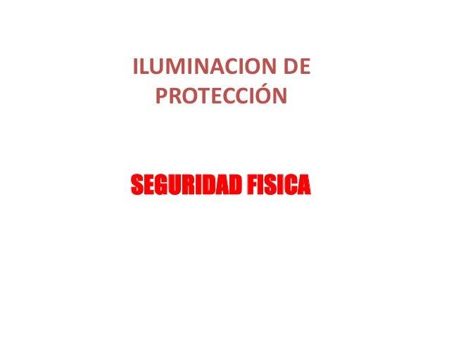 ILUMINACION DE PROTECCIÓN SEGURIDAD FISICA